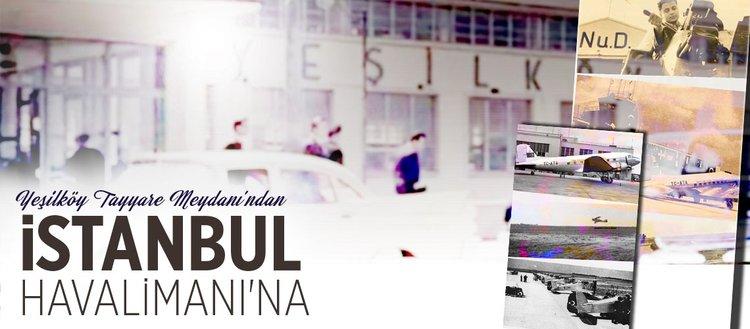 Yeşilköy Tayyare Meydanı'ndan İstanbul Havalimanı'na