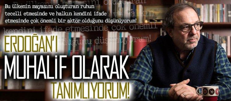 Kaplanoğlu: Erdoğan'ı muhalif olarak tanımlıyorum