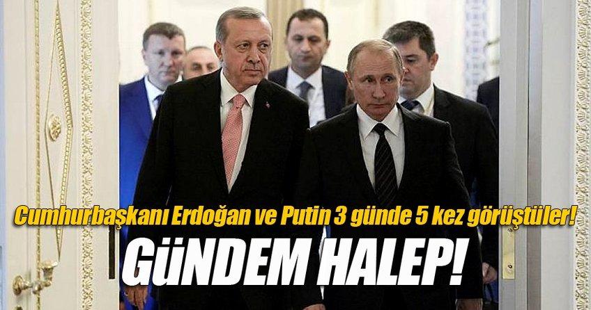 Erdoğan ve Putin'in gündemi Halep!