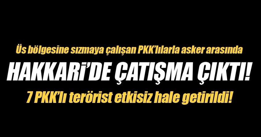 Hakkari'de çatışma çıktı! 7 PKK'lı öldürüldü