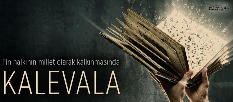 Fin halkının millet olarak kalkınmasında Kalevala