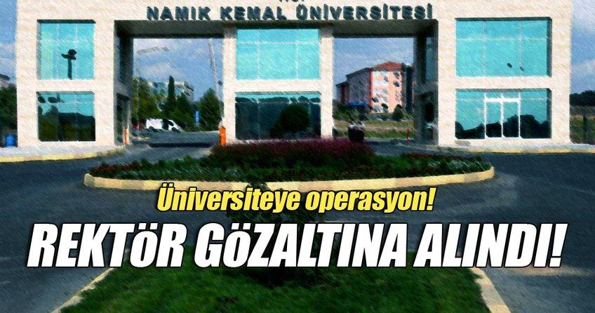 Namık Kemal Üniversitesi Rektörü Şimşek, FETÖ'den gözaltında
