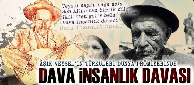Âşık Veysel'in türküleri dünya prömiyerinde