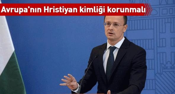Macaristan Dışişleri Bakanı: Avrupa'nın Hristiyan kimliği korunmalı