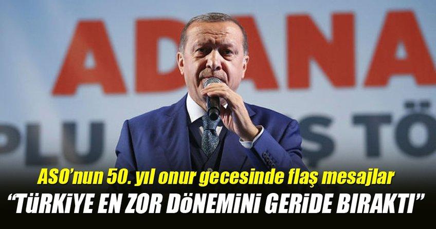 Cumhurbaşkan Erdoğan: Türkiye en zor dönemi geride bıraktı!