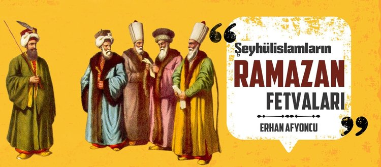 Şeyhülislamların Ramazan fetvaları
