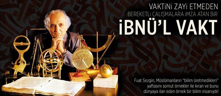 Bereketli çalışmalara imza atan bir 'İbnü'l Vakt': Fuat Sezgin