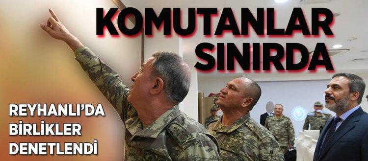 Komutanlar sınır bölgesinde