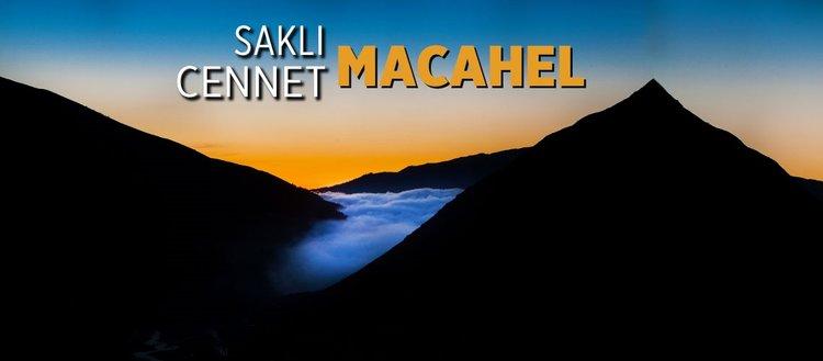 Saklı cennet: Macahel