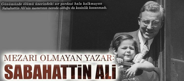 Mezarı olmayan yazar: Sabahattin Ali
