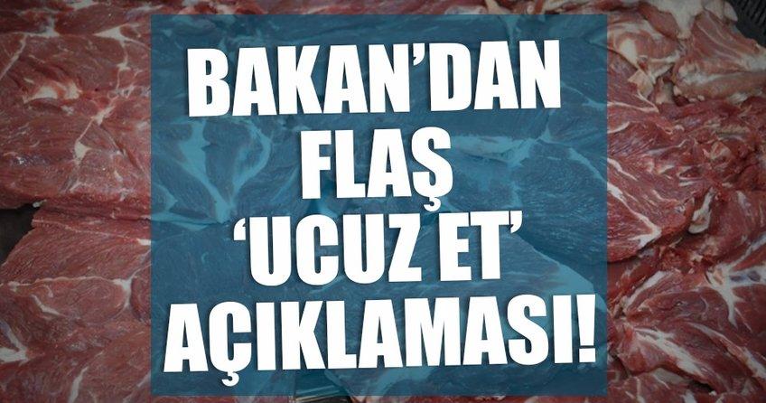 Bakan Fakıbaba'dan flaş ucuz et açıklaması
