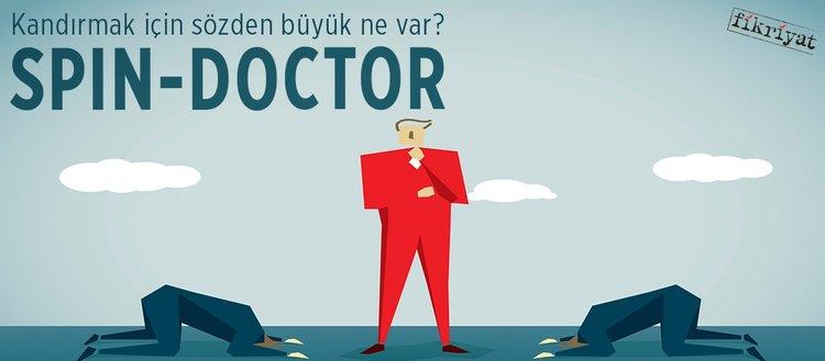 Kandırmak için sözden büyük ne var? Spin-Doctor