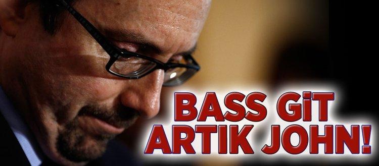 Bass git artık John!