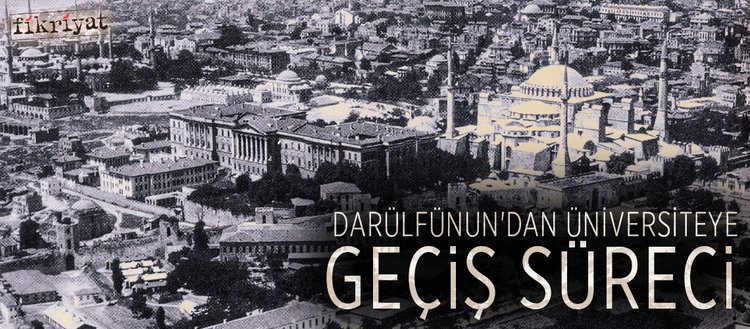 Darülfünun'dan üniversiteye geçiş süreci