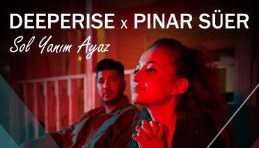 """Deeperise, """"Sol Yanım Ayaz"""" İsimli Şarkıda Pınar Süer ile Bir Araya Geliyor!"""