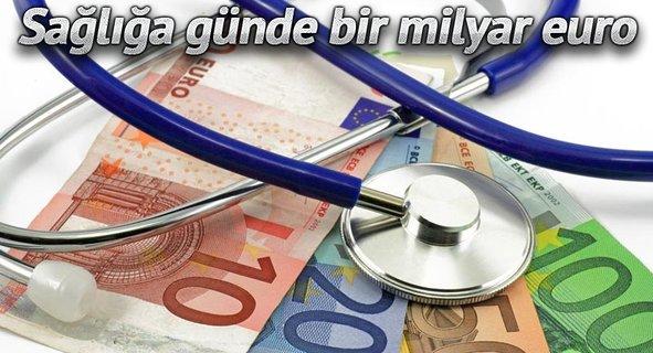 Sağlığa günde bir milyar euro