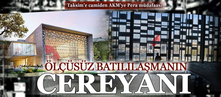 Taksim'e camiden AKM'ye Pera müdafaası