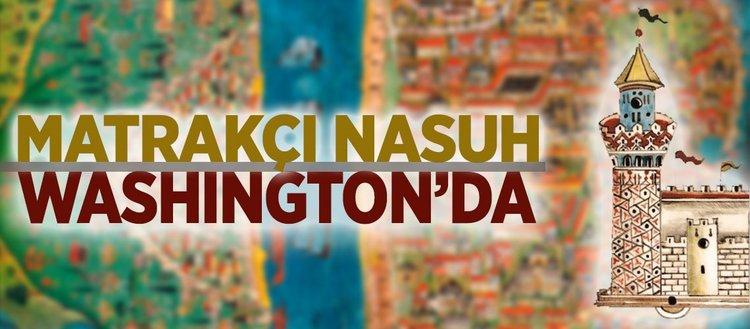 ABD'de 'Matrakçı Nasuh' sergisi açıldı (9 Ekim)