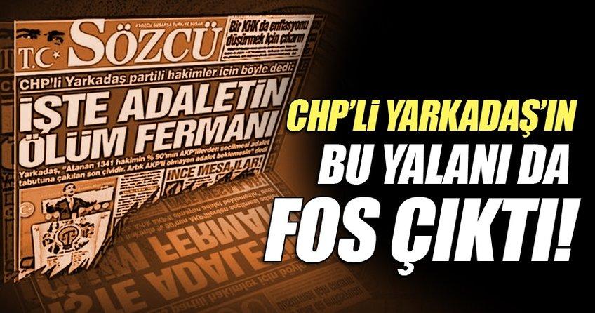 CHP'li Yarkadaş'ın yalanı ortaya çıktı