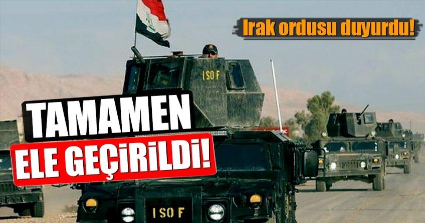 Irak Ordusu açıkladı: Tamamen ele geçirildi!