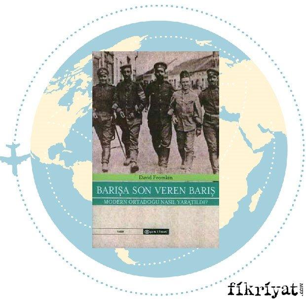 Barışa Son Veren Barış - David Fromkin