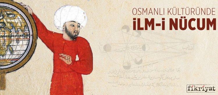Osmanlı Kültüründe İlmi Nücum