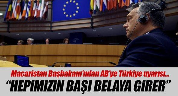 Macaristan Başbakanı Orban'dan Avrupa'ya Türkiye uyarısı