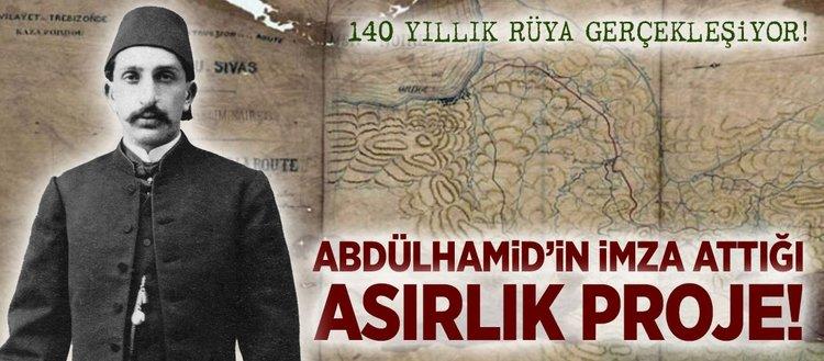 Sultan Abdülhamid'in imza attığı asırlık proje!