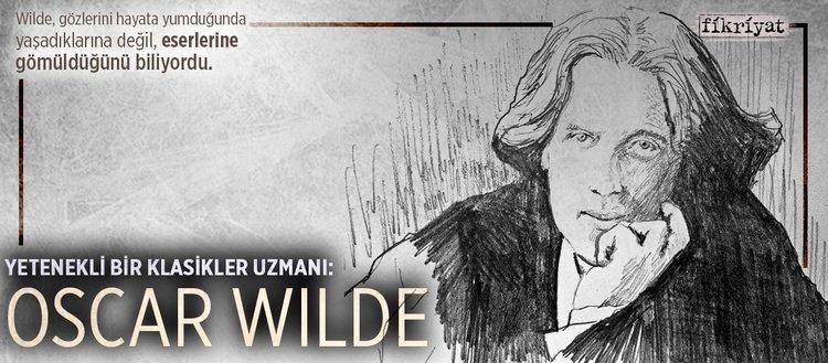 Eserlerine gömülen bir yazar: Oscar Wilde