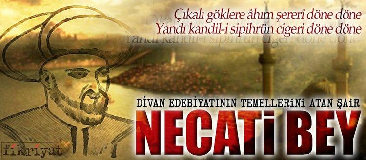 Divan edebiyatının temellerini atan şair: Necati Bey (19 MART 2018)