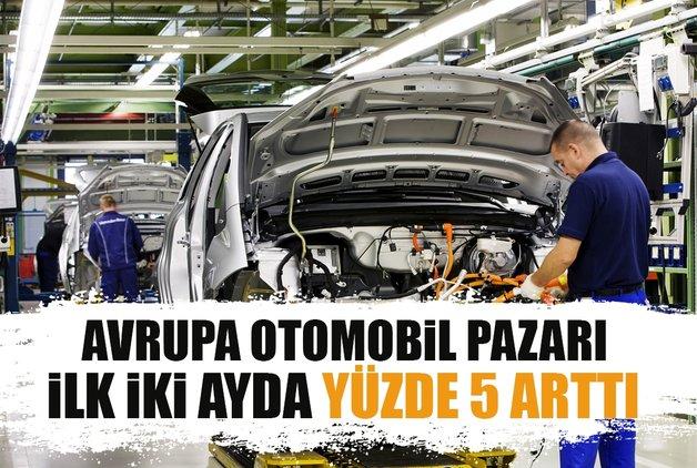 Avrupa otomobil pazarı ilk iki ayda yüzde 5 arttı