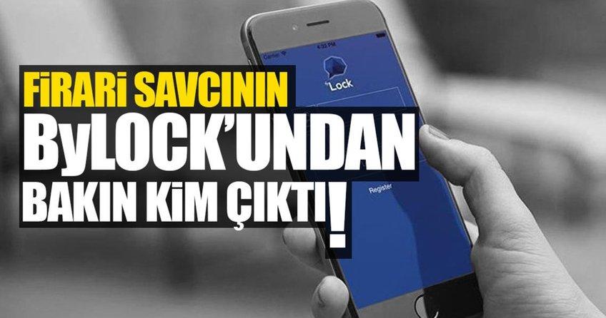 Firari savcının ByLock'undan Gülen çıktı