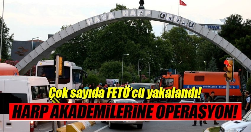 Harp Akademileri'ndeki FETÖ yapılanmasına operasyon: 18 gözaltı