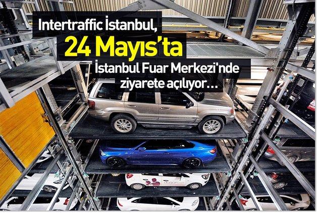 Intertraffic İstanbul, 24 Mayıs'ta İstanbul Fuar Merkezi'nde ziyarete açılıyor…
