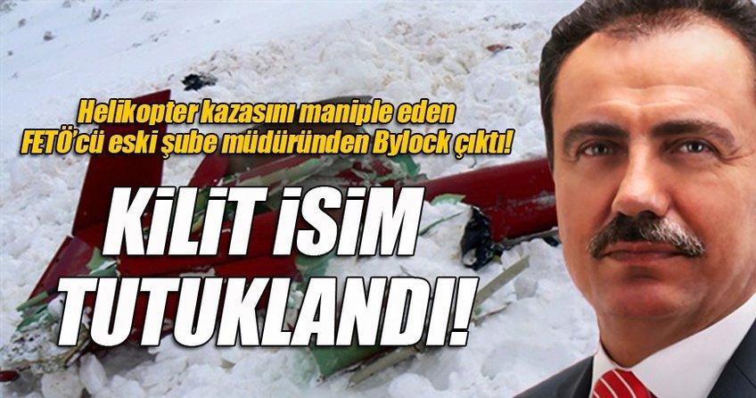 Yazıcıoğlu'nun öldüğü helikopter kazasındaki kilit isim FETÖ'den tutuklandı