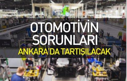 Otomotivin sorunları Ankarada tartışılacak