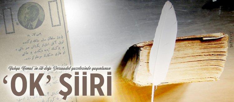 Yahya Kemal'in ilk defa Dersaadet gazetesinde yayınlanan 'Ok' şiiri