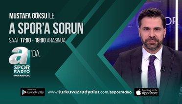 Mustafa Göksu ile A Spor'a Sorun