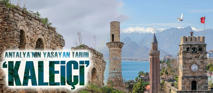 Antalya'nın yaşayan tarihi 'Kaleiçi'