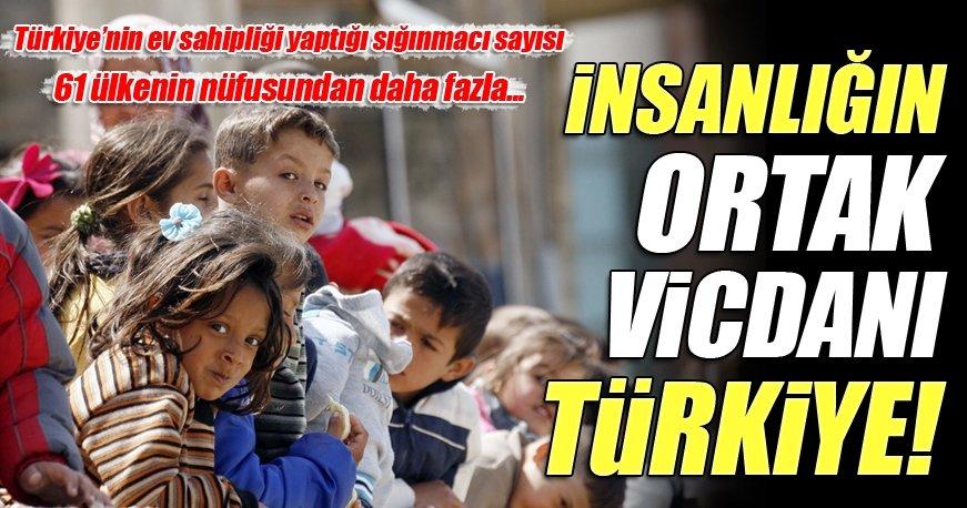Dünyanın vicdanı Türkiye!