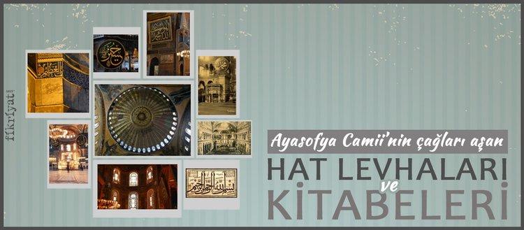 Ayasofya Camii'nin çağları aşan hat levha ve kitabeleri