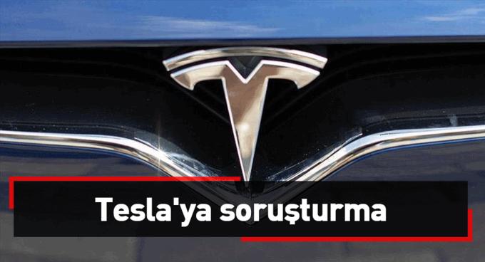Teslaya soruşturma