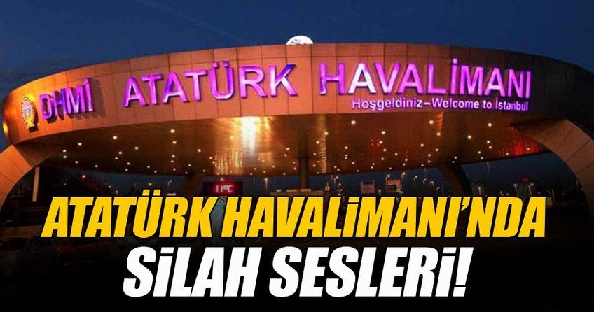 Atatürk Havalimanında silah sesleri!