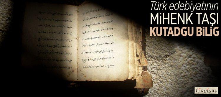 Türk edebiyatının mihenk taşı Kutadgu Bilig