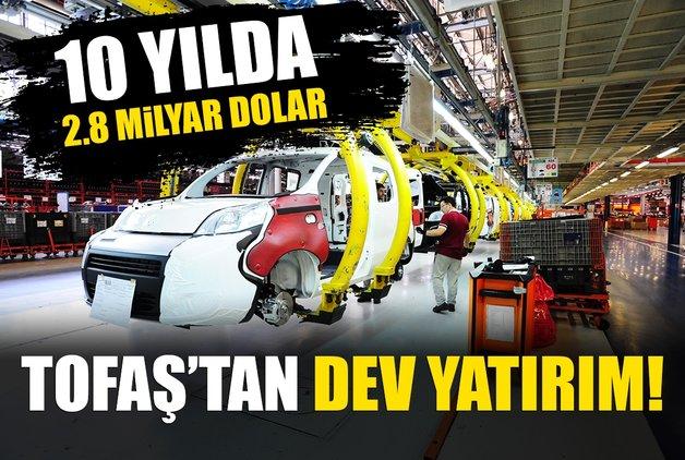Tofaş'tan 10 yılda 2.8 milyar dolar yatırım!
